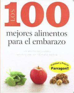 100 MEJORES ALIMENTOS PARA EL EMBARAZO, LOS