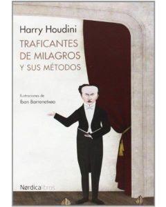 TRAFICANTES DE MILAGROS Y SUS METODOS