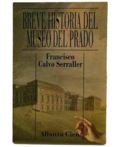 BREVE HISTORIA DEL MUSEO DEL PRADO (A.CIEN)