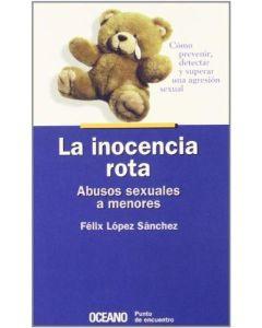 INOCENCIA ROTA, LA. ABUSOS SEXUALES A MENORES