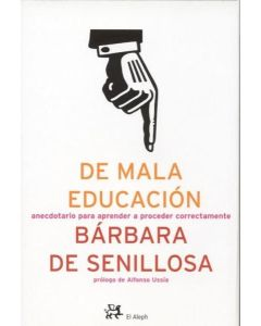 DE MALA EDUCACION. ANECDOTARIO PARA APRENDER A PROCEDER CORR