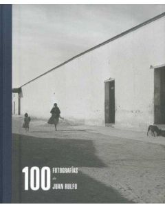 100 FOTOGRAFIAS DE JUAN RULFO