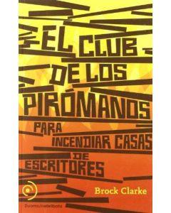 CLUB DE LOS PIROMANOS, EL