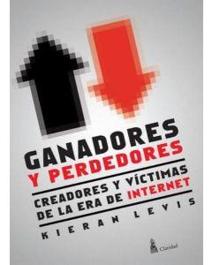 GANADORES Y PERDEDORES CREADORES Y VICTIMAS DE LA ERA DE INTERNET