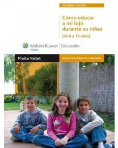 COMO EDUCAR A MI HIJO DURANTE SU NIÑEZ DE 6 A 12 AÑOS