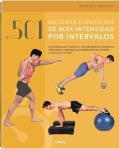 501 MEJORES EJERCICIOS DE ALTA INTENSIDAD POR INTERVALOS, LOS