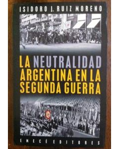 NEUTRALIDAD ARGENTINA EN LA SEGUNDA GUERRA, LA