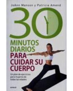 30 MINUTOS DIARIOS PARA CUIDAR SU CUERPO