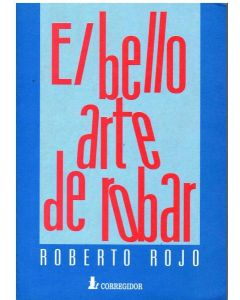 BELLO ARTE DE ROBAR, EL