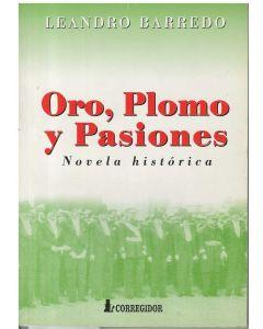 ORO, PLOMO Y PASIONES
