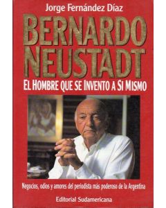 BERNARDO NEUSTADT EL HOMBRE QUE...
