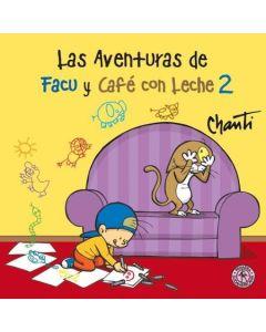 AVENTURAS DE FACU Y CAFE CON LECHE 2, LAS