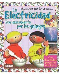 ELECTRICIDAD FUE DESCUBIERTA POR LOS GRIEGOS, LA