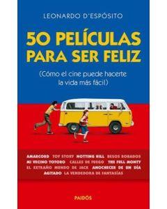 50 PELICULAS PARA SER FELIZ COMO EL CINE PUEDE HACERTE LA VIDA MAS FACIL