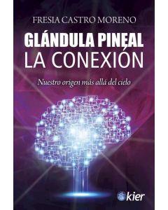 GLANDULA PINEAL LA CONEXION