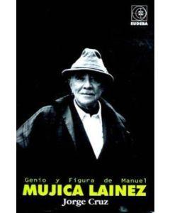 GENIO Y FIGURA DE MANUEL MUJICA LAINEZ