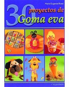 30 PROYECTOS DE GOMA EVA