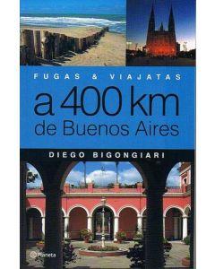 A 400 KM DE BUENOS AIRES FUGAS Y VIAJATAS