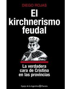 KIRCHNERISMO FEUDAL, EL