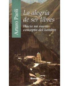ALEGRIA DE SER LIBRES, LA