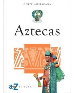 AZTECAS - GENTE AMERICANA