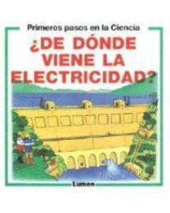 DE DONDE VIENE LA ELECTRICIDAD ?