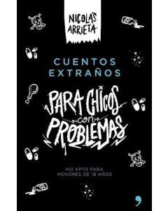 CUENTOS EXTRAÑOS PARA CHICOS CON PROBLEMAS NO APTO PARA MENORES DE 18 AÑOS