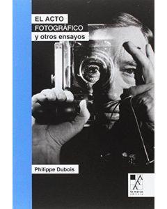 ACTO FOTOGRAFICO Y OTROS ENSAYOS, EL