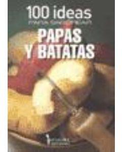 100 IDEAS PARA SABOREAR PAPAS Y BATATAS