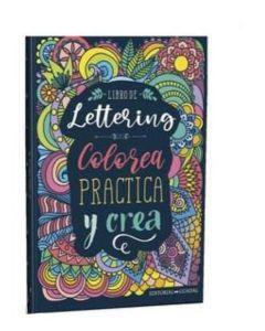 LIBRO DE LETTERING COLOREA PRACTICA Y CREA