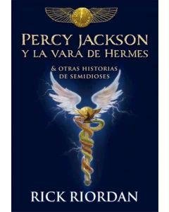 PERCY JACKSON Y LA VARA DE HERMES Y OTRAS HISTORIAS DE SEMIDIOSES