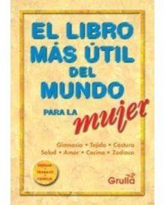 LIBRO MAS UTIL DEL MUNDO PARA LA MUJER, EL