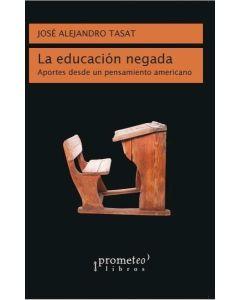 EDUCACION NEGADA, LA