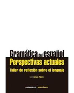GRAMATICA DEL ESPAÑOL PERSPECTIVAS ACTUALES TALLER DE REFLEXION