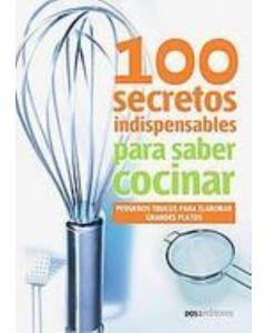 100 SECRETOS INDISPENSABLES PARA SABER COCINAR