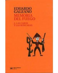 MEMORIA DEL FUEGO 2. LAS CARAS Y LAS MASCARAS
