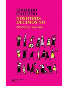NOSOTROS DECIMOS NO: CRONICAS 1963-1988