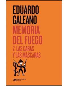 MEMORIA DEL FUEGO 2 LAS CARAS Y LAS MASCARAS