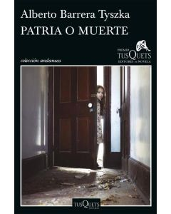 PATRIA O MUERTE (PREMIO TUSQUETS)