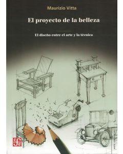 PROYECTO DE LA BELLEZA, EL EL DISEÑO ENTRE EL ARTE Y LA TECNICA
