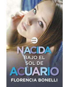 NACIDA BAJO EL SOL DE ACUARIO