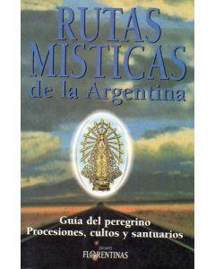 RUTAS MISTICAS DE LA ARGENTINA