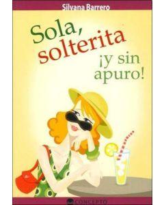 SOLA, SOLTERITA Y SIN APUROS!